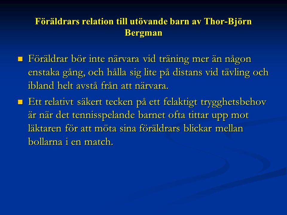 Föräldrars relation till utövande barn av Thor-Björn Bergman