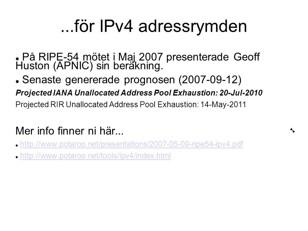 ...för IPv4 adressrymden På RIPE-54 mötet i Maj 2007 presenterade Geoff Huston (APNIC) sin beräkning.