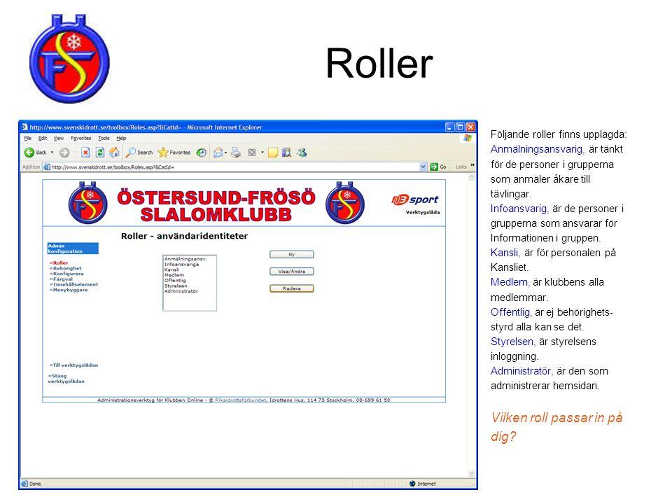 Roller Vilken roll passar in på dig Följande roller finns upplagda: