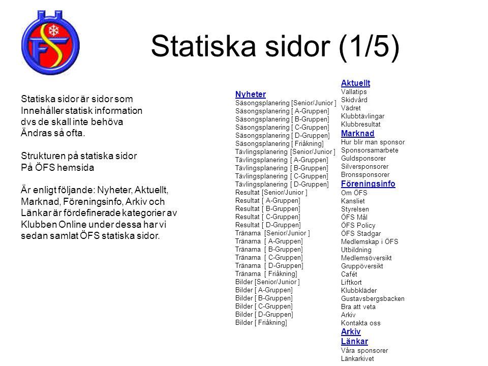 Statiska sidor (1/5) Statiska sidor är sidor som