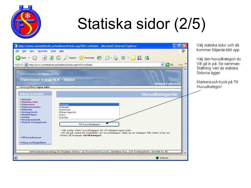 Statiska sidor (2/5) Välj statiska sidor och då