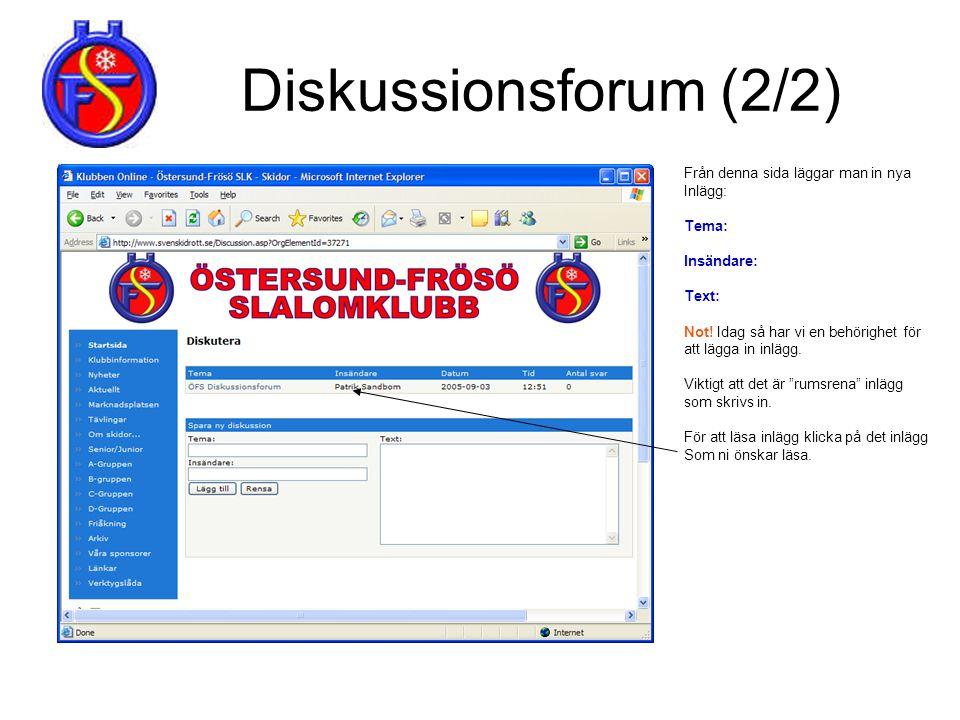 Diskussionsforum (2/2) Från denna sida läggar man in nya Inlägg: Tema: