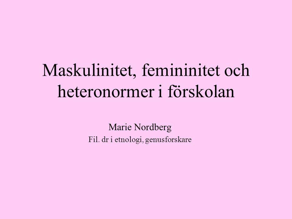 Maskulinitet, femininitet och heteronormer i förskolan