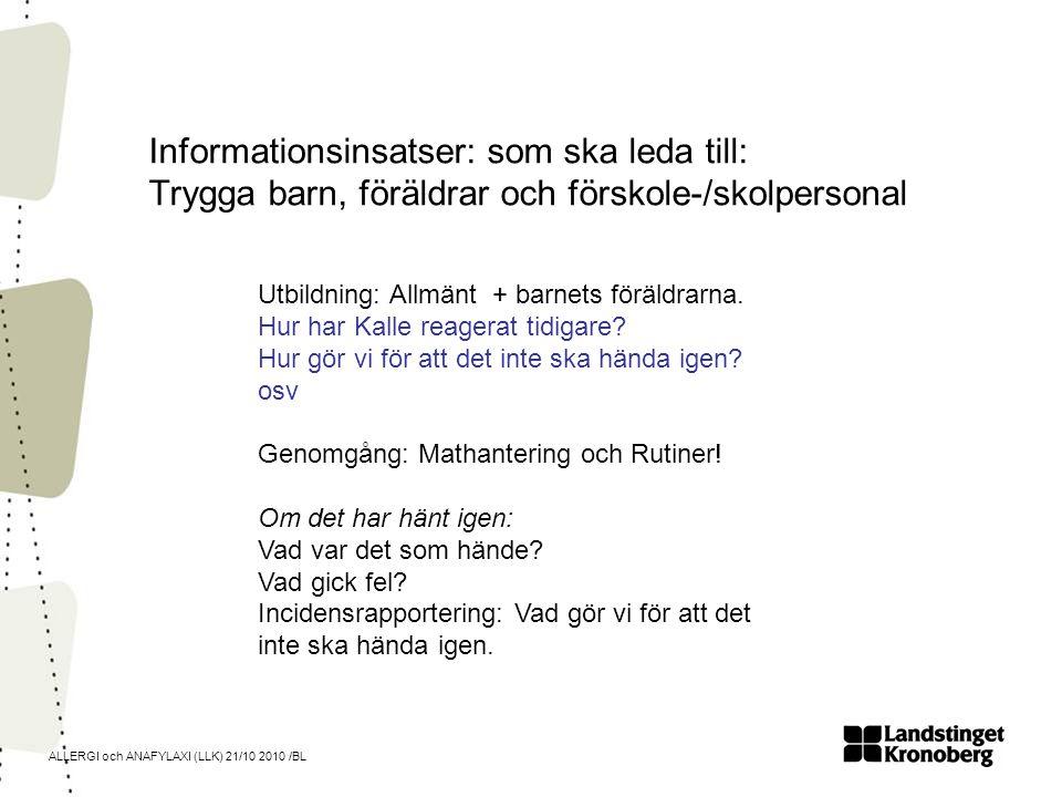 Informationsinsatser: som ska leda till: Trygga barn, föräldrar och förskole-/skolpersonal