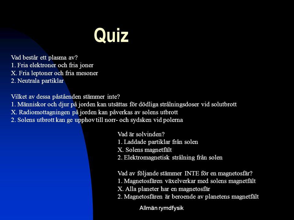 Quiz Vad består ett plasma av 1. Fria elektroner och fria joner