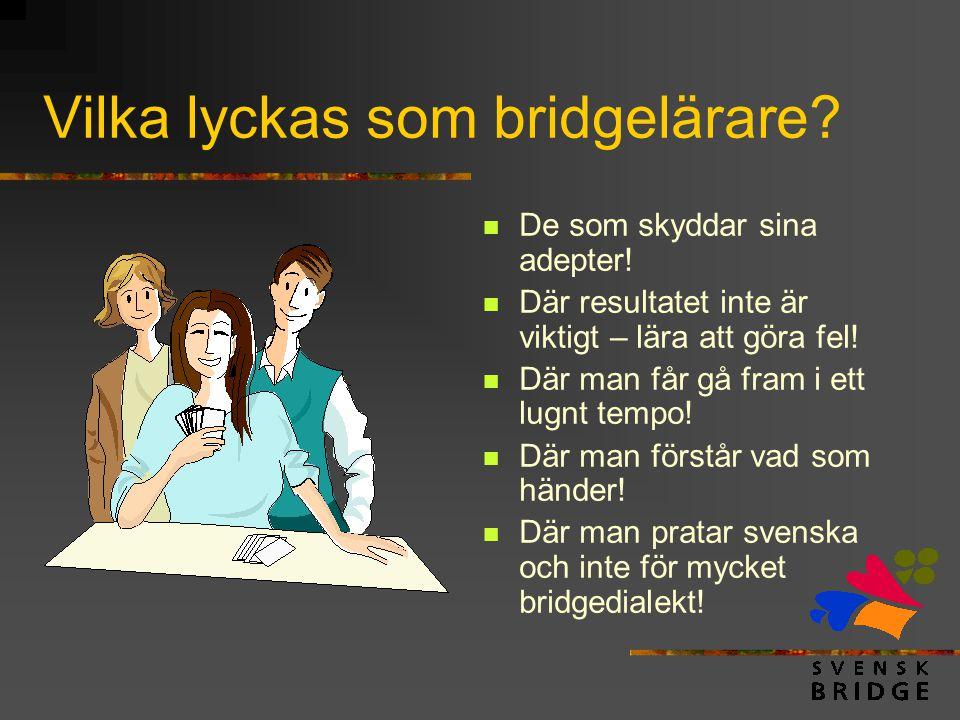Vilka lyckas som bridgelärare