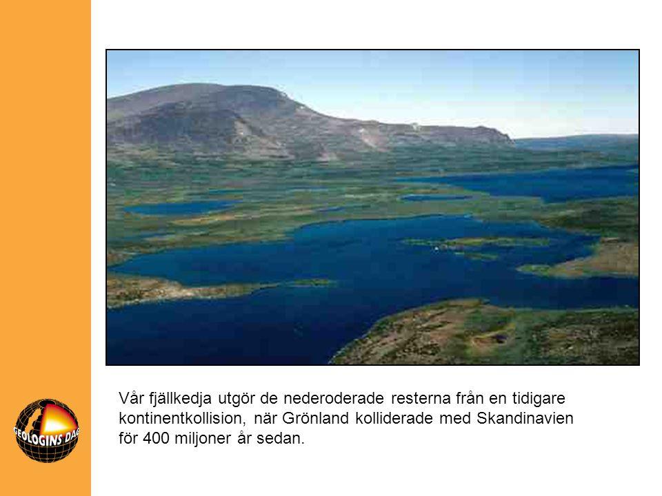 Vår fjällkedja utgör de nederoderade resterna från en tidigare kontinentkollision, när Grönland kolliderade med Skandinavien för 400 miljoner år sedan.