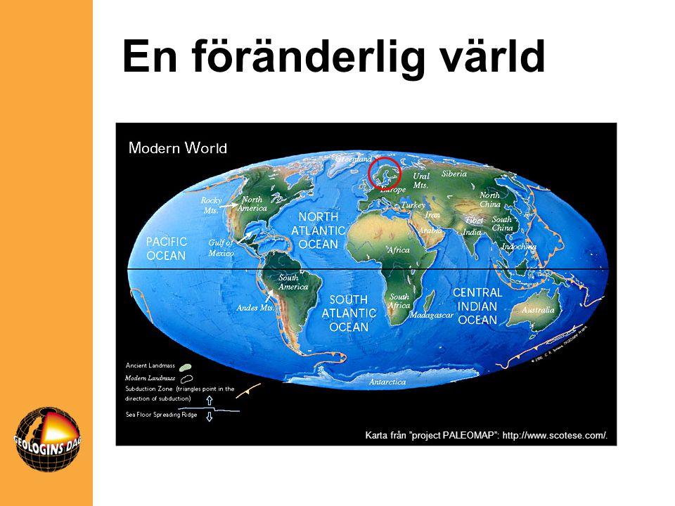 En föränderlig värld Karta från project PALEOMAP : http://www.scotese.com/.