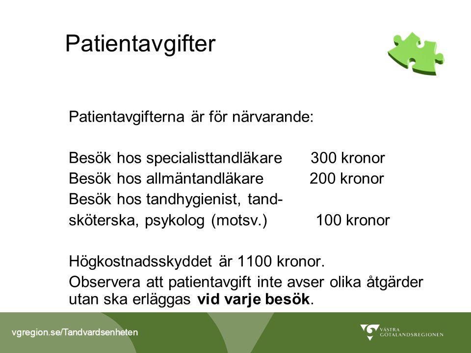 Patientavgifter Patientavgifterna är för närvarande: