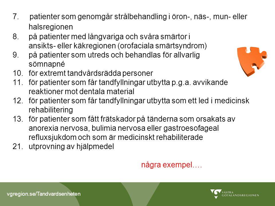 7. patienter som genomgår strålbehandling i öron-, näs-, mun- eller halsregionen