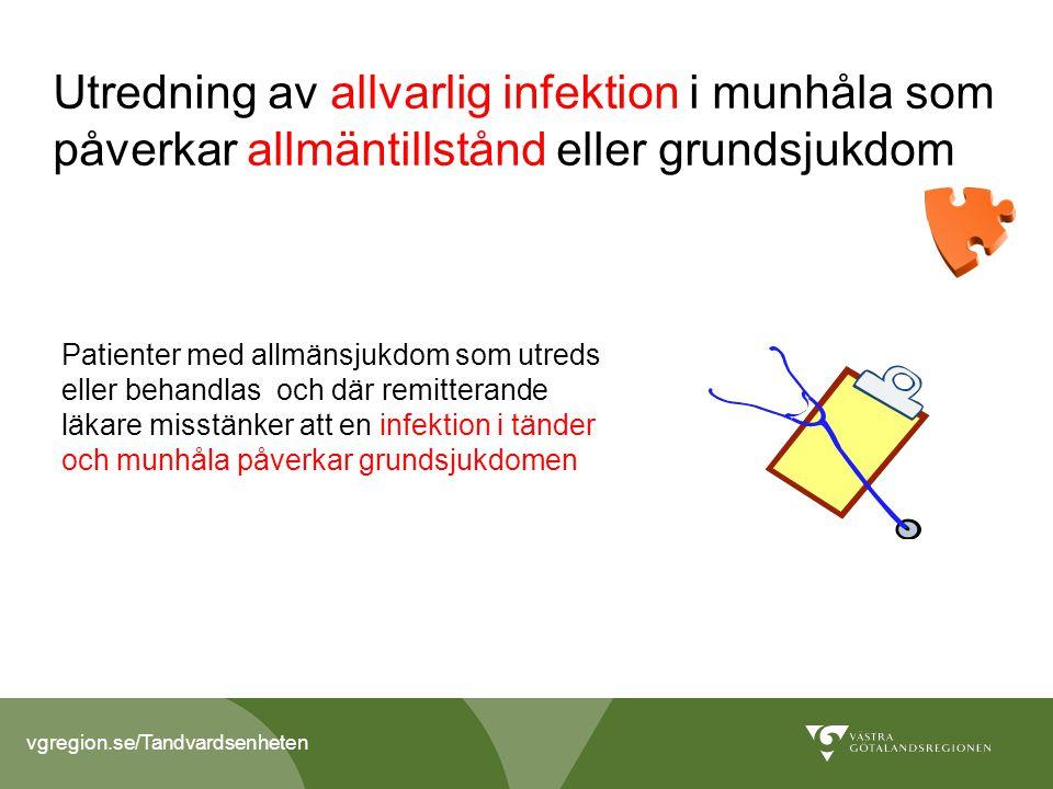 Utredning av allvarlig infektion i munhåla som påverkar allmäntillstånd eller grundsjukdom