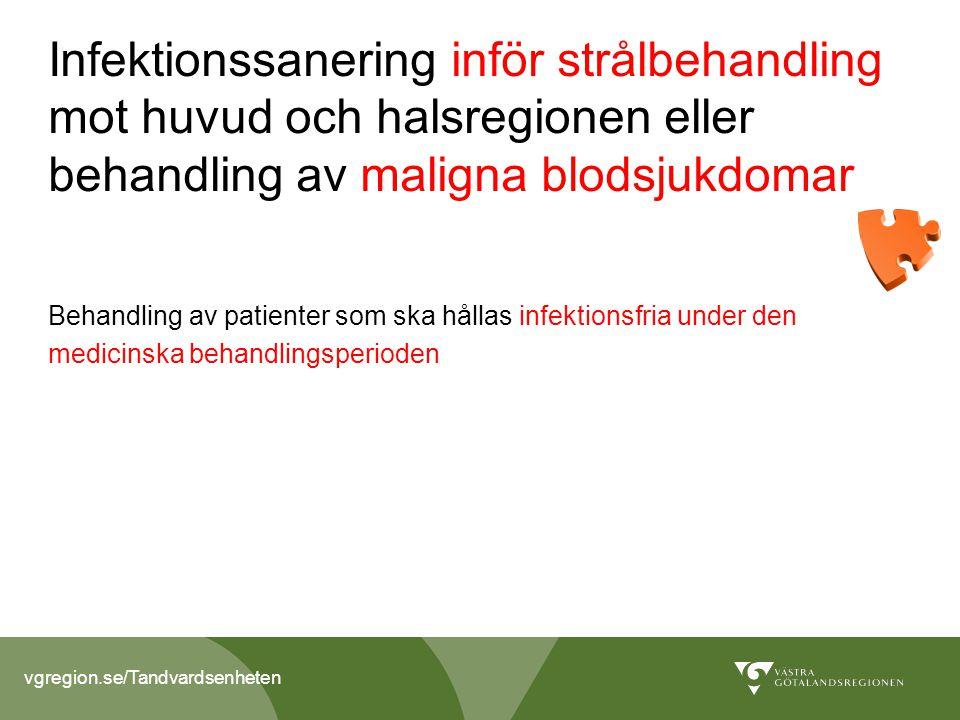 Infektionssanering inför strålbehandling mot huvud och halsregionen eller behandling av maligna blodsjukdomar