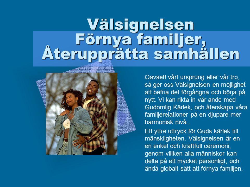 Välsignelsen Förnya familjer, Återupprätta samhällen