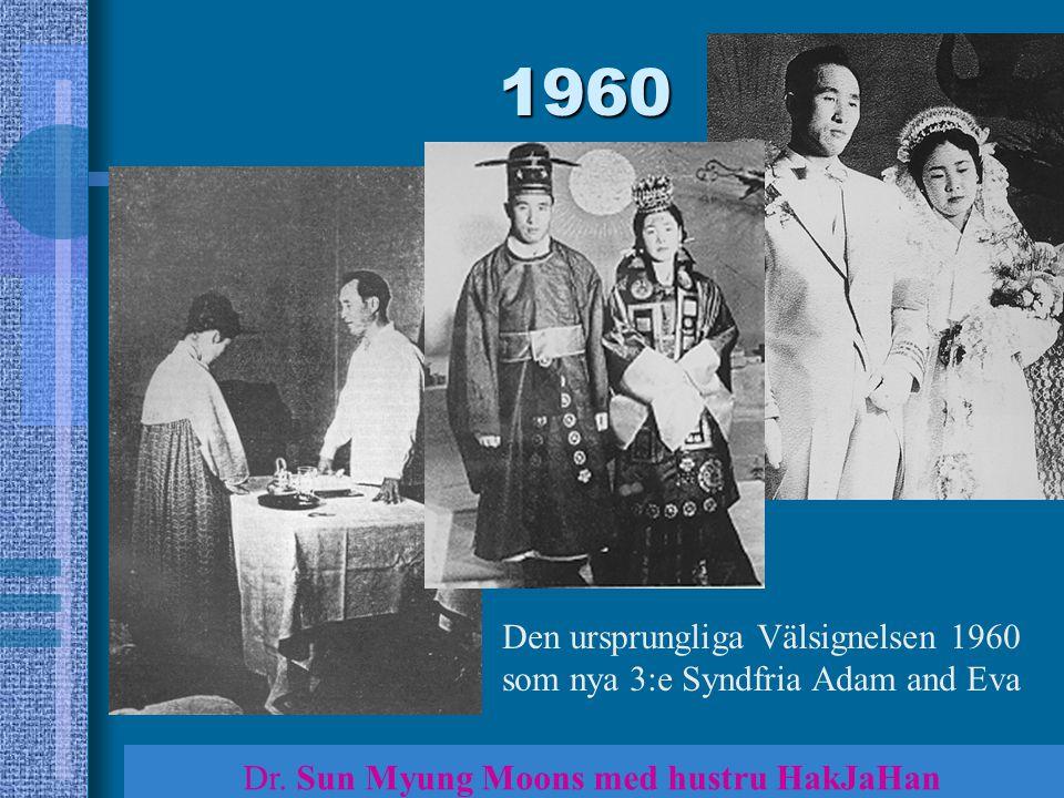 * 1960. Den ursprungliga Välsignelsen 1960 som nya 3:e Syndfria Adam and Eva.
