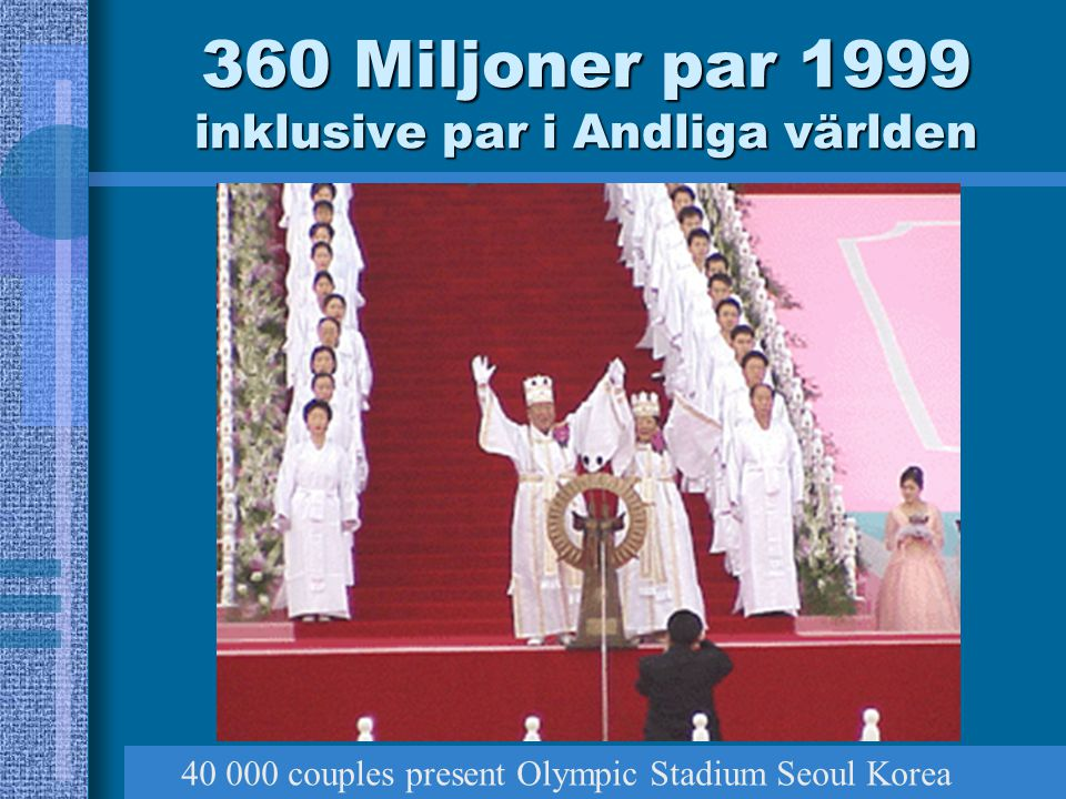 360 Miljoner par 1999 inklusive par i Andliga världen