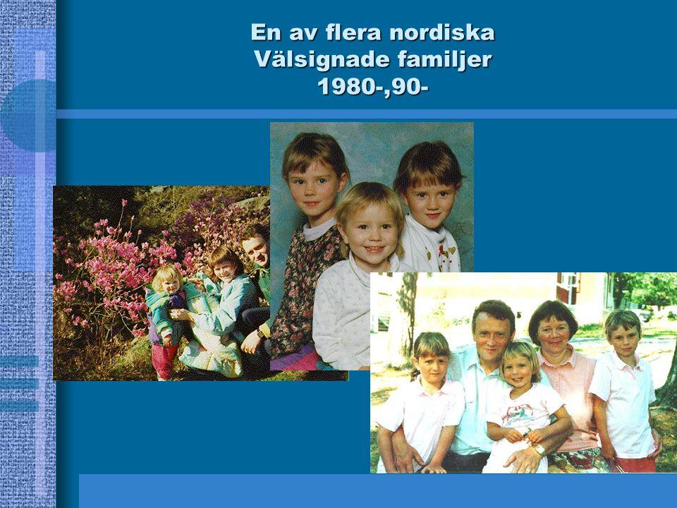 En av flera nordiska Välsignade familjer 1980-,90-