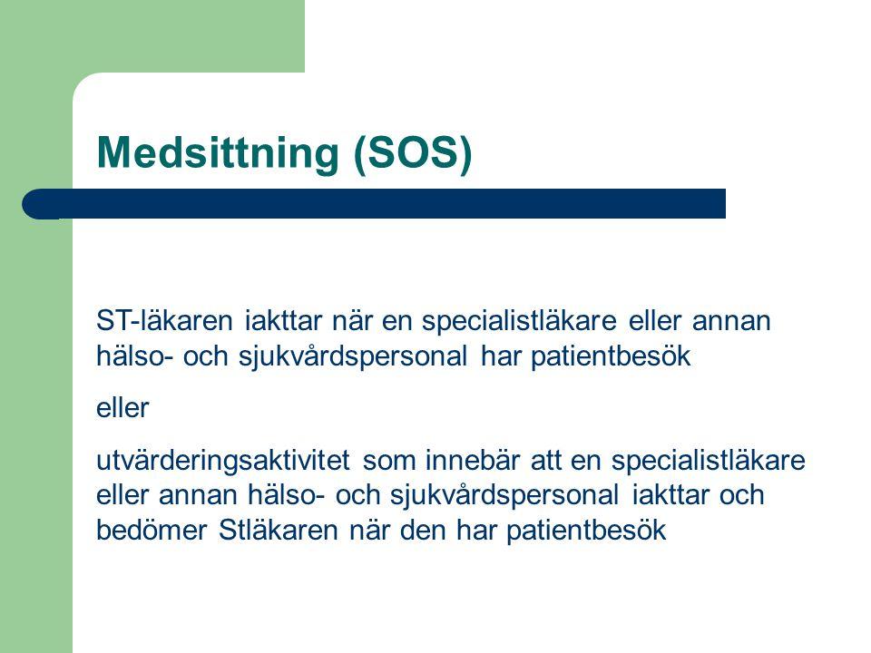 Medsittning (SOS) ST-läkaren iakttar när en specialistläkare eller annan hälso- och sjukvårdspersonal har patientbesök.
