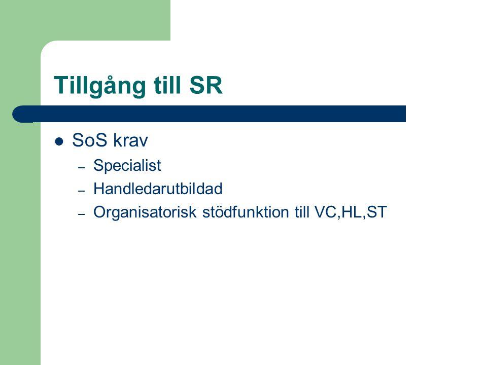 Tillgång till SR SoS krav Specialist Handledarutbildad