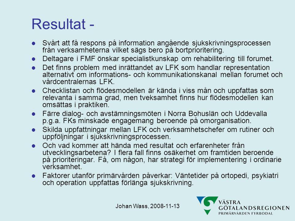 Resultat - Svårt att få respons på information angående sjukskrivningsprocessen från verksamheterna vilket sägs bero på bortprioritering.