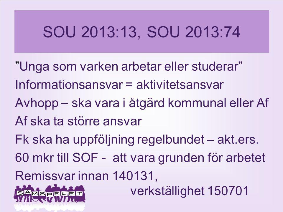 SOU 2013:13, SOU 2013:74 Unga som varken arbetar eller studerar