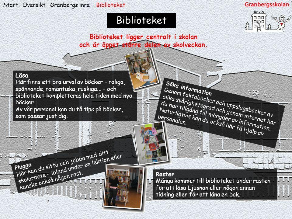 Biblioteket Biblioteket ligger centralt i skolan