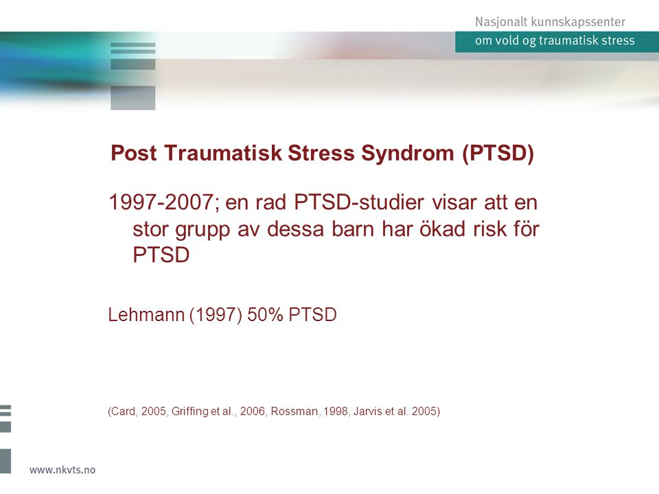 Post Traumatisk Stress Syndrom (PTSD)