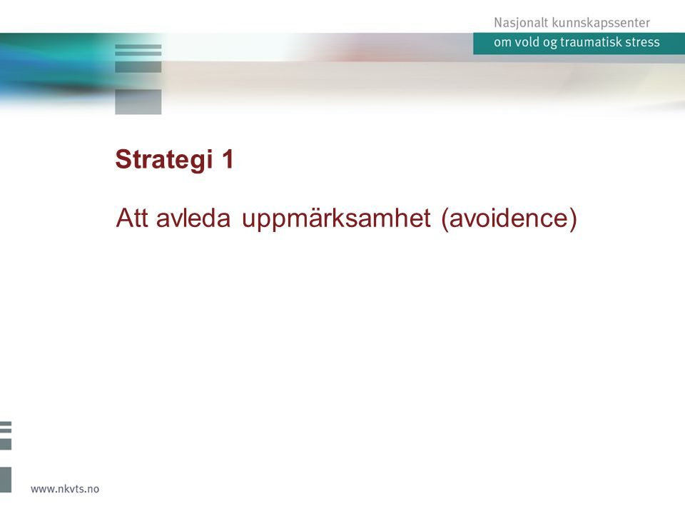 Strategi 1 Att avleda uppmärksamhet (avoidence)