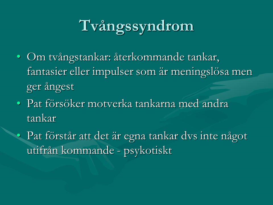 Tvångssyndrom Om tvångstankar: återkommande tankar, fantasier eller impulser som är meningslösa men ger ångest.