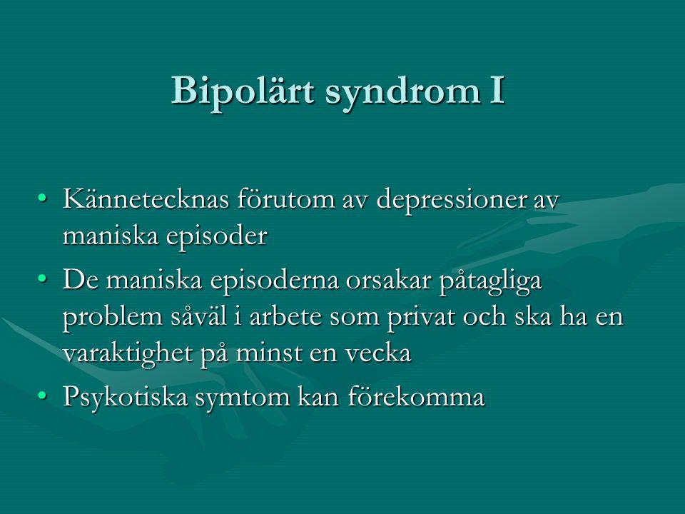 Bipolärt syndrom I Kännetecknas förutom av depressioner av maniska episoder.
