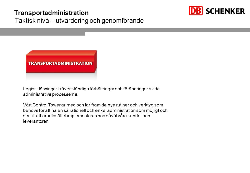Transportadministration Taktisk nivå – utvärdering och genomförande