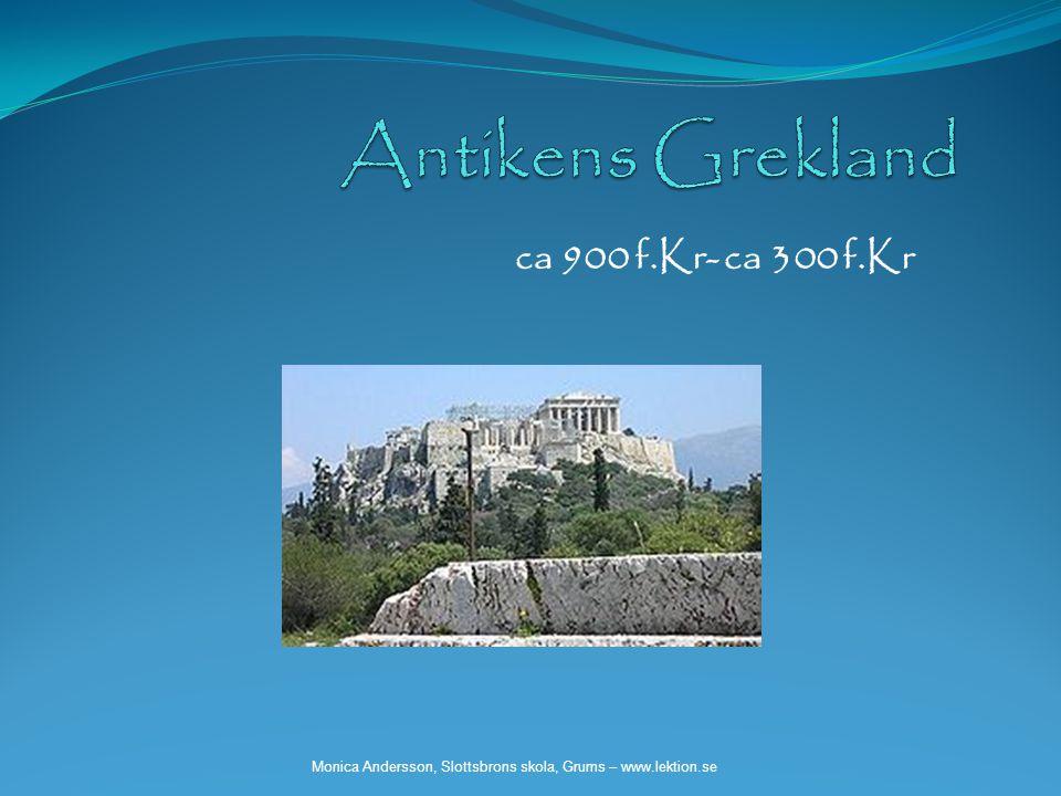 Antikens Grekland ca 900 f.Kr- ca 300 f.Kr