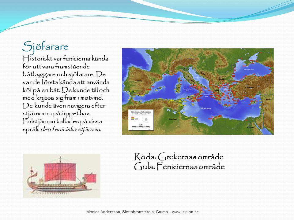 Sjöfarare Röda: Grekernas område Gula: Feniciernas område