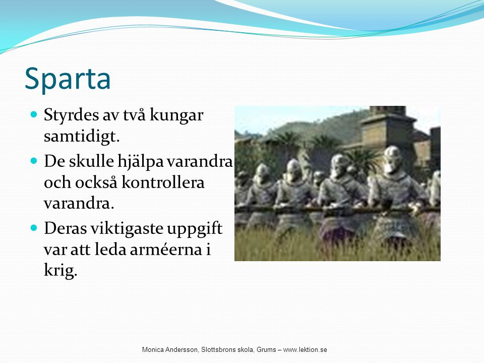 Sparta Styrdes av två kungar samtidigt.