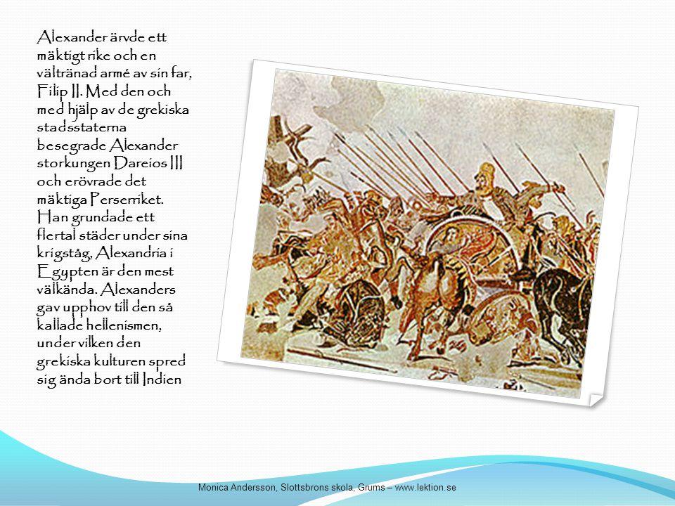 Alexander ärvde ett mäktigt rike och en vältränad armé av sin far, Filip II. Med den och med hjälp av de grekiska stadsstaterna besegrade Alexander storkungen Dareios III och erövrade det mäktiga Perserriket. Han grundade ett flertal städer under sina krigståg, Alexandria i Egypten är den mest välkända. Alexanders gav upphov till den så kallade hellenismen, under vilken den grekiska kulturen spred sig ända bort till Indien