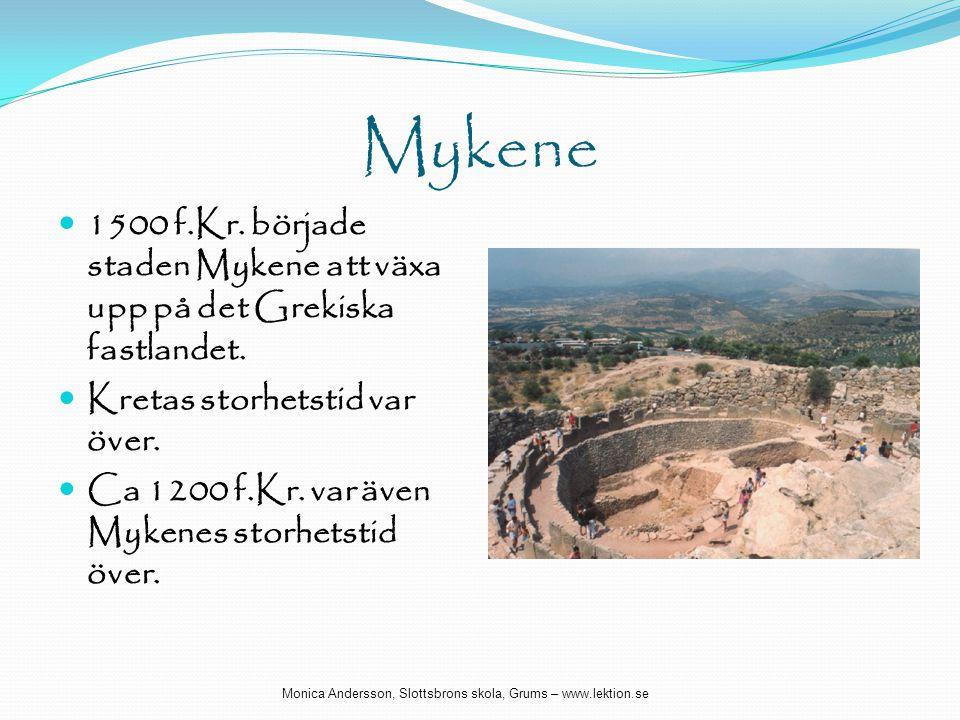 Mykene 1500 f.Kr. började staden Mykene att växa upp på det Grekiska fastlandet. Kretas storhetstid var över.
