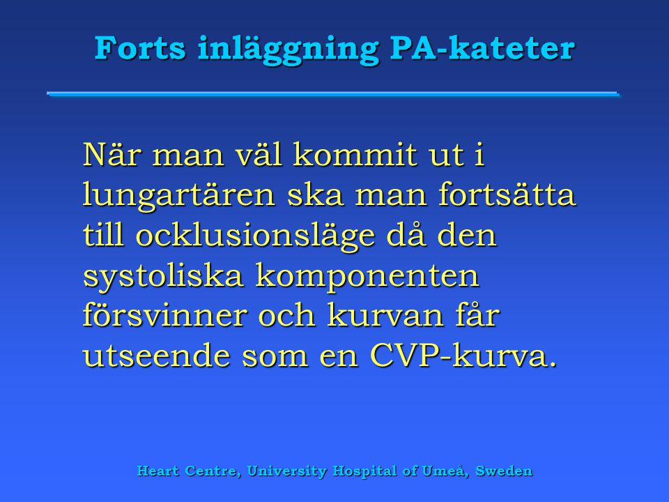 Forts inläggning PA-kateter