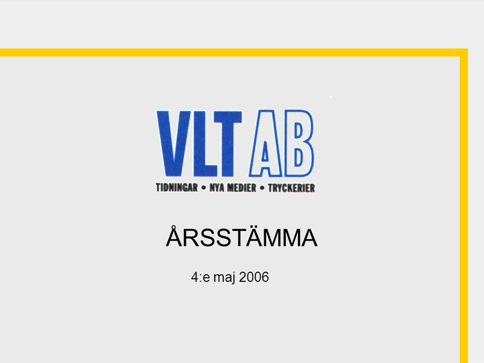 ÅRSSTÄMMA 4:e maj 2006