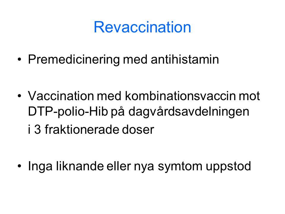 Revaccination Premedicinering med antihistamin