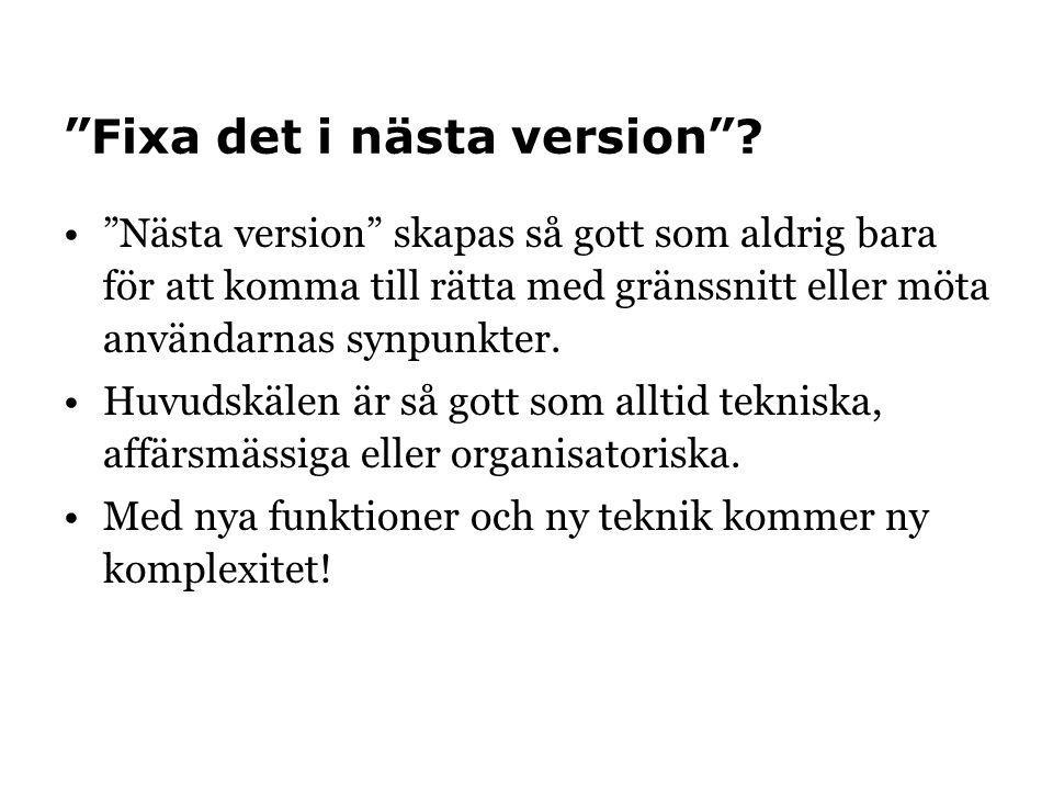 Fixa det i nästa version