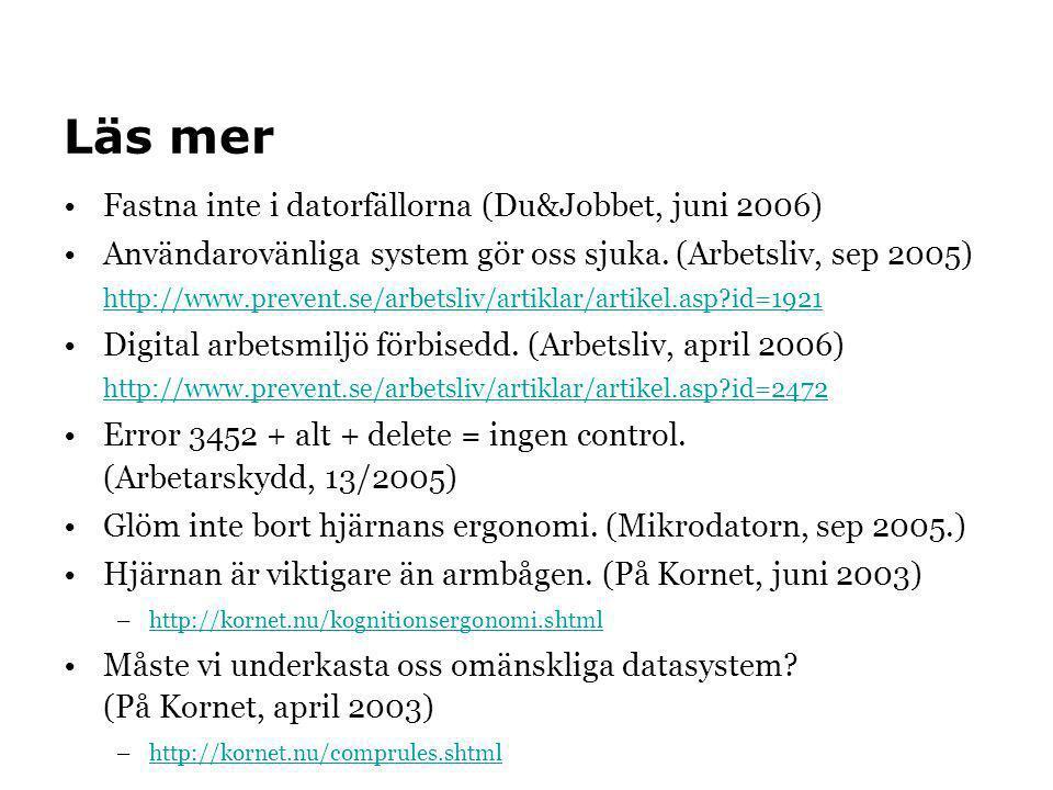 Läs mer Fastna inte i datorfällorna (Du&Jobbet, juni 2006)