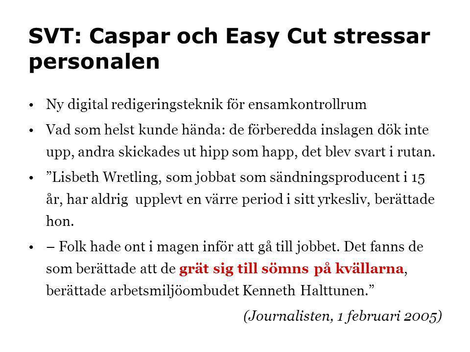 SVT: Caspar och Easy Cut stressar personalen
