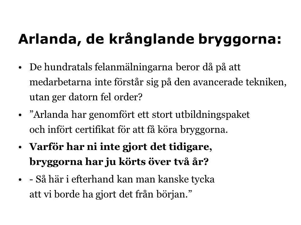 Arlanda, de krånglande bryggorna: