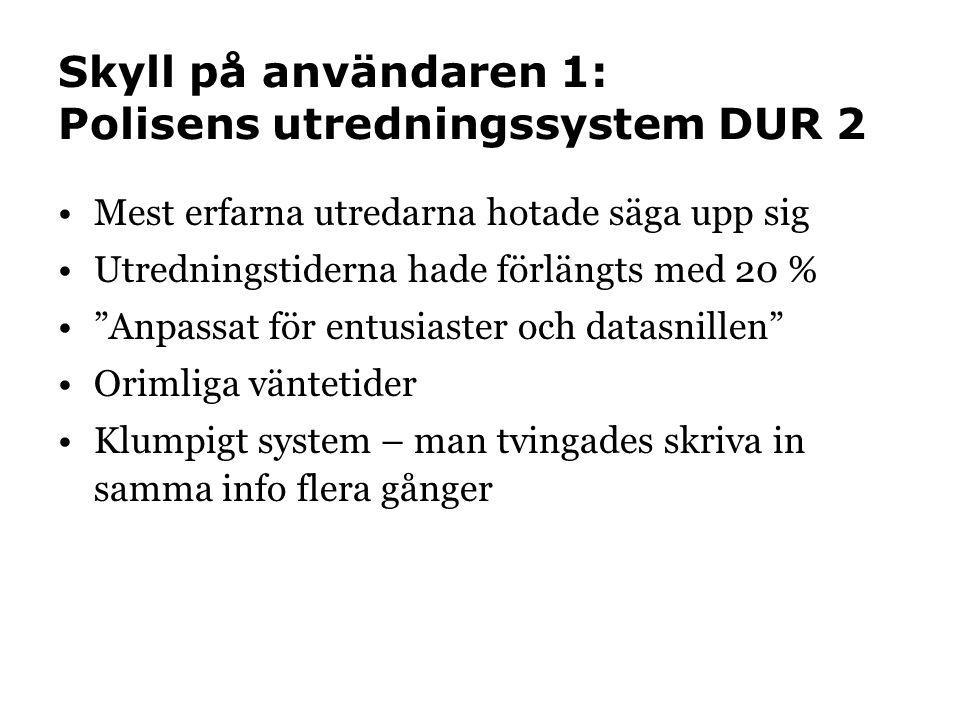 Skyll på användaren 1: Polisens utredningssystem DUR 2