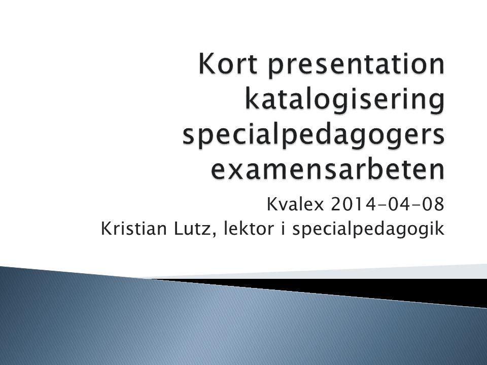 Kort presentation katalogisering specialpedagogers examensarbeten