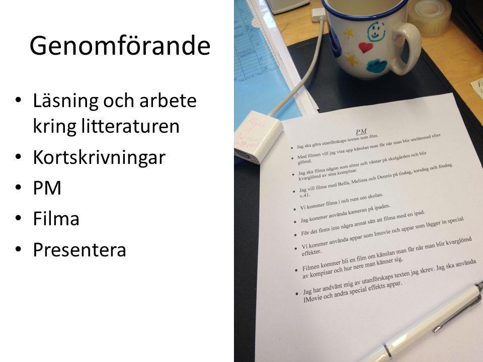 Genomförande Läsning och arbete kring litteraturen Kortskrivningar PM