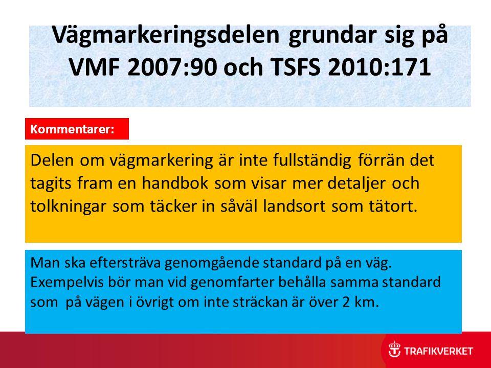 Vägmarkeringsdelen grundar sig på VMF 2007:90 och TSFS 2010:171