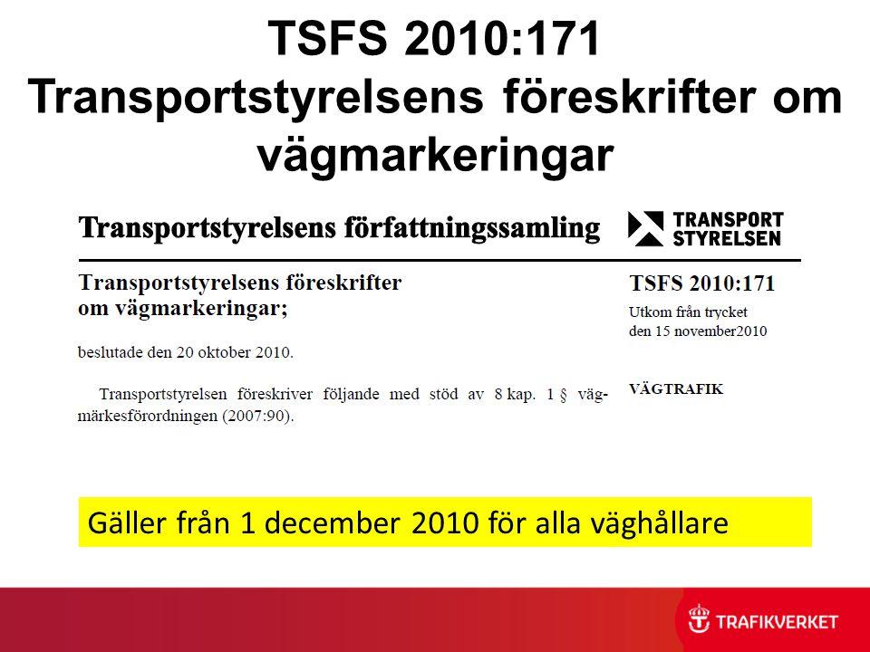 TSFS 2010:171 Transportstyrelsens föreskrifter om vägmarkeringar