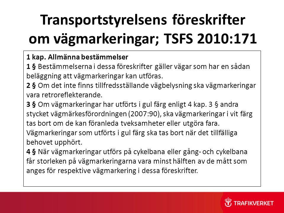 Transportstyrelsens föreskrifter om vägmarkeringar; TSFS 2010:171