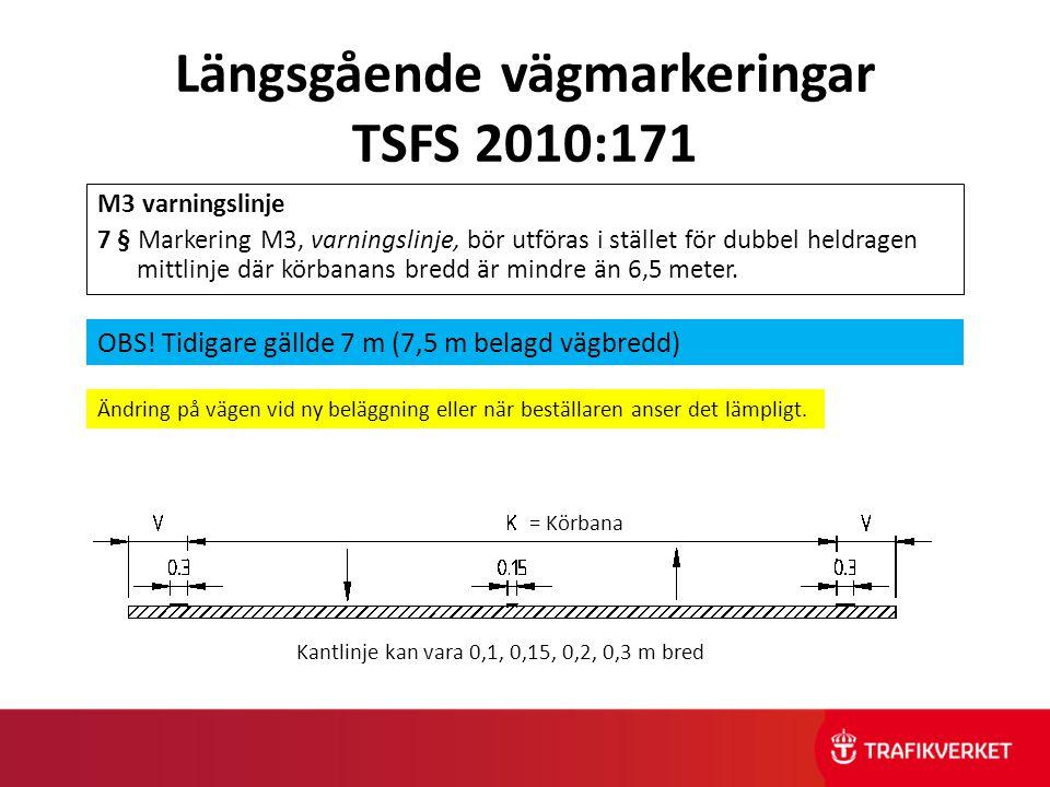 Längsgående vägmarkeringar TSFS 2010:171