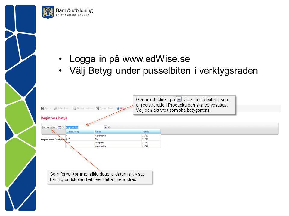Logga in på www.edWise.se Välj Betyg under pusselbiten i verktygsraden